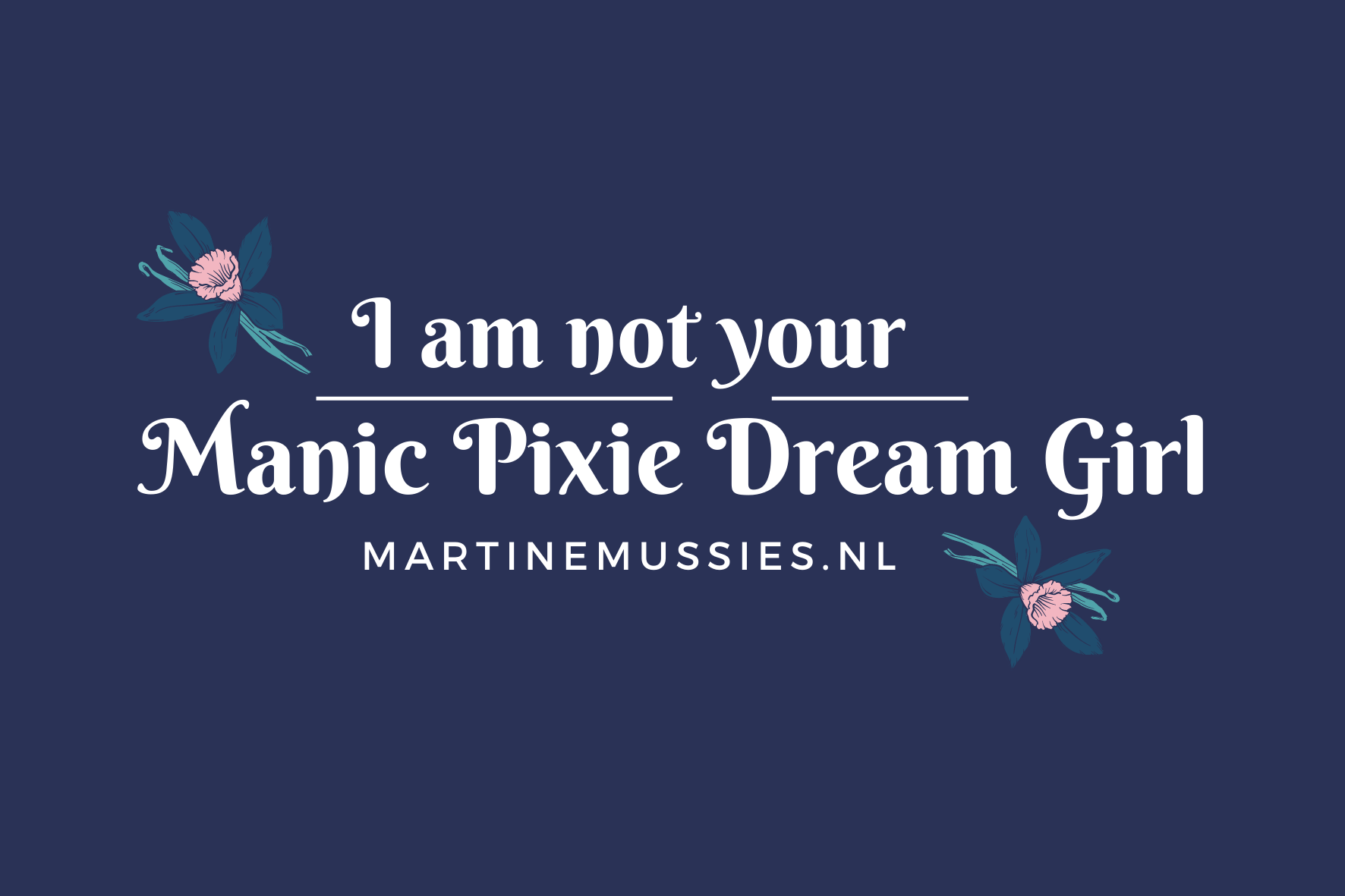 I am not your Manic Pixie Dream Girl